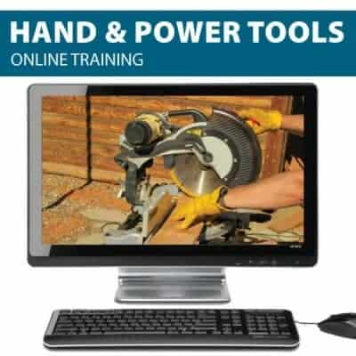 Hand and Power Tools Online Training